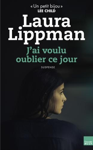 Laura Lippman - J'ai voulu oublier ce jour